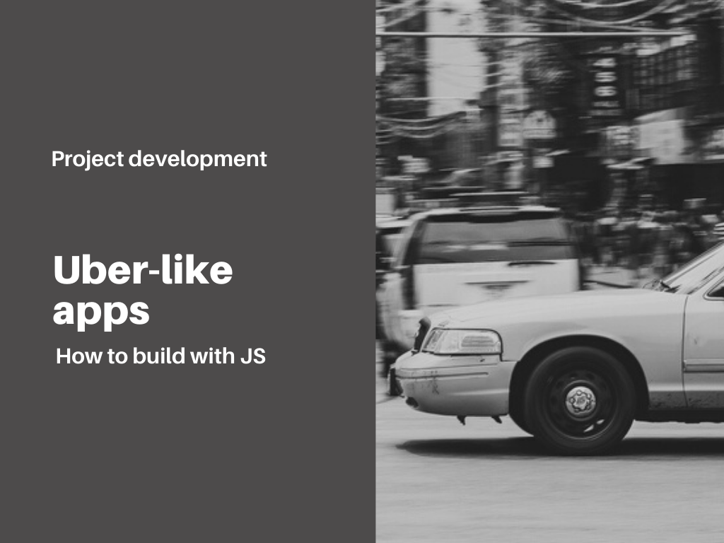 how-to-build-uber-like-app-with-js